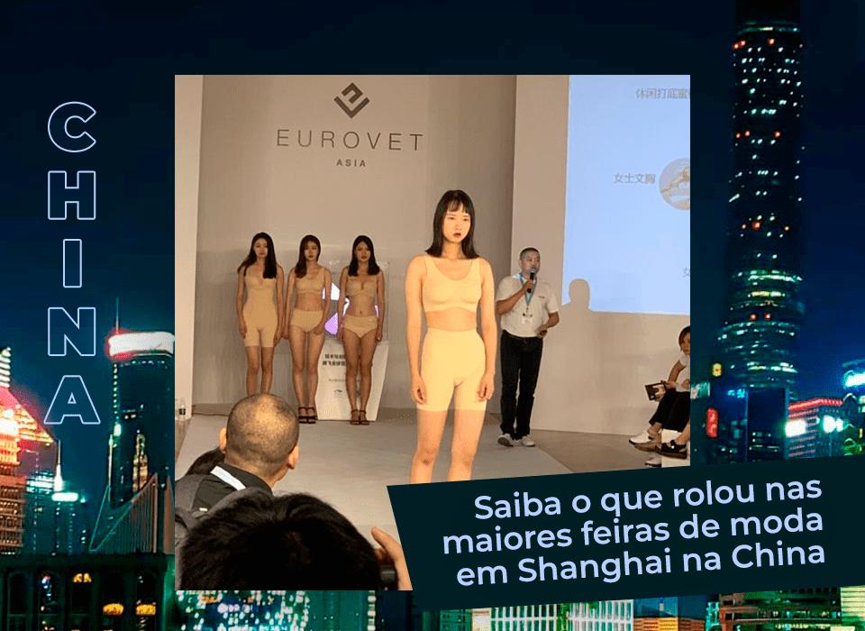 Saiba o que rolou nas maiores feiras de moda em Shanghai na China - Zigg Brasil Aviamentos